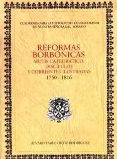 Reformas Borbónicas. Mutis catedrático, discípulos y corrientes ilustradas. (1750-1816)