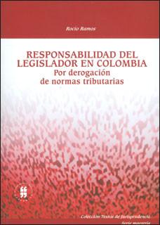 Responsabilidad del legislador en Colombia por derogación de normas tributarias