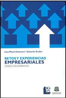 Retos y experiencias empresariales. Casos colombianos