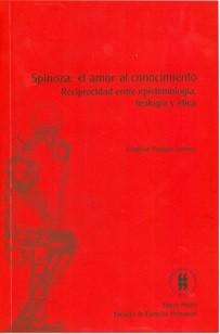 Spinoza: el amor al conocimiento. Reciprocidad entre epistemología, teología y ética