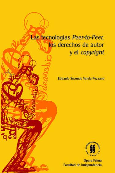Tecnologías peer-to-peer, derechos de autor y el copyright