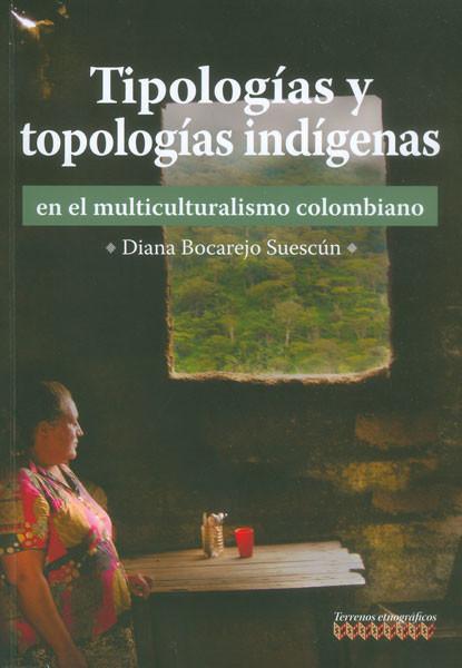 Tipologias y topologias indigenas en el multicuralismo colombiano