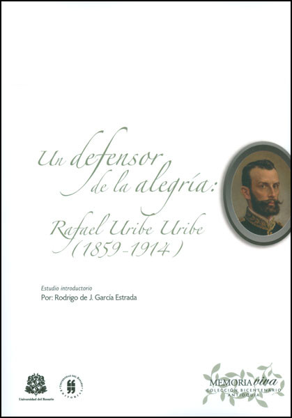 Un defensor de la alegría: Rafael Uribe Uribe (1859 - 1914)