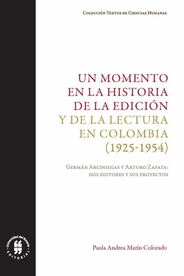 Un momento en la historia de la edición y la lectura en Colombia (1925-1954). Germán Arciniegas y Arturo Zapata: dos editores y sus proyectos