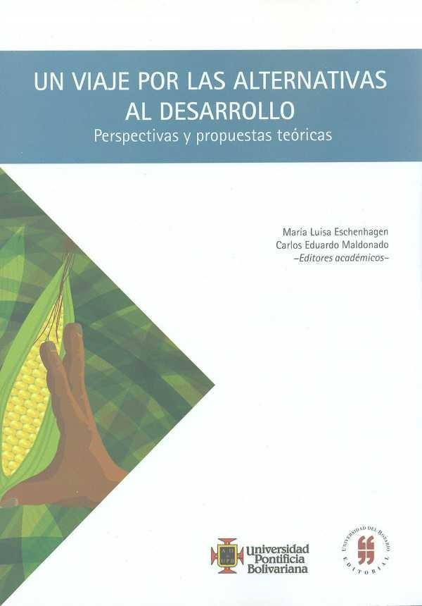 Un viaje por las alternativas al desarrollo. Perspectivas y propuestas teóricas