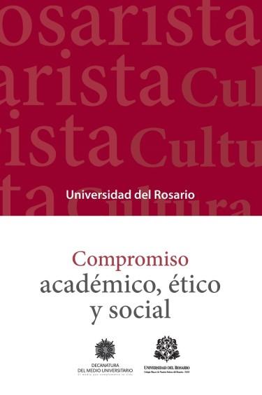 Universidad del Rosario, compromiso académico, compromiso ético, compromiso social