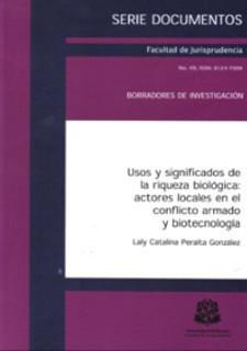 Usos y significados de la riqueza biológica: actores locales en el conflicto armado y biotecnología