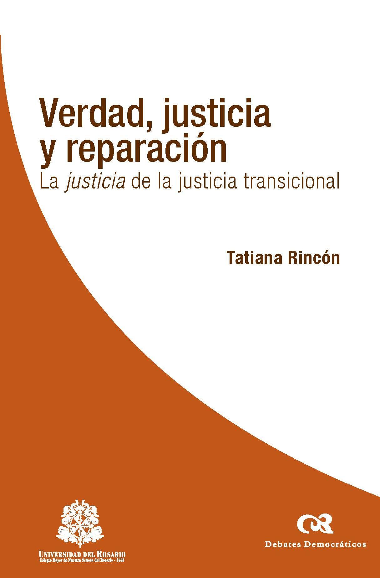 Verdad, justicia y reparación. La justicia de la justicia transicional