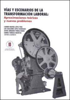 Vías y escenarios de la transformación laboral: Aproximaciones teóricas y nuevos problemas