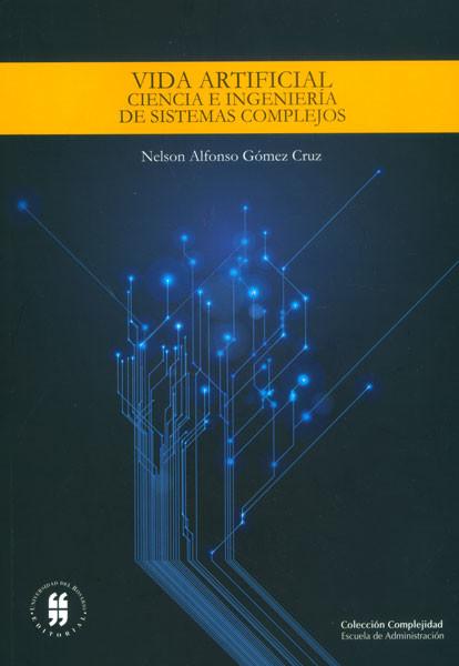 Vida artificial: ciencia e ingeniería de sistemas complejos