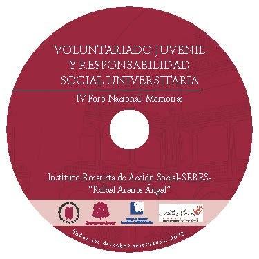 Voluntariado juvenil y responsabilidad social universitaria (4º.: 2012 Nov. 3-4: Bogotá) Memorias