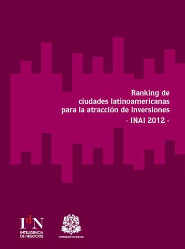 Ranking de ciudades latinoamericanas para la atracción de inversiones INAI 2012