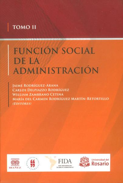 Función social de la administración. Tomo II