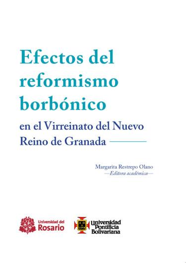 Efectos del reformismo borbónico en el Virreinato de la Nueva Granada