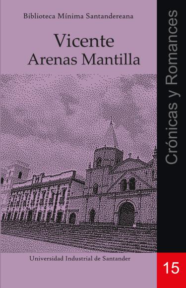Crónicas y romances. Vicente Arenas Mantilla