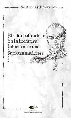 El mito bolivariano en la literatura latinoamericana. Aproximaciones