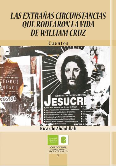 Las extrañas circunstancias que rodearon la vida de William Cruz