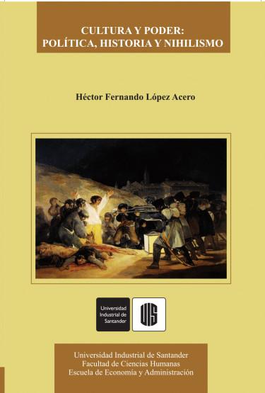 Cultura y poder: política, historia y nihilismo
