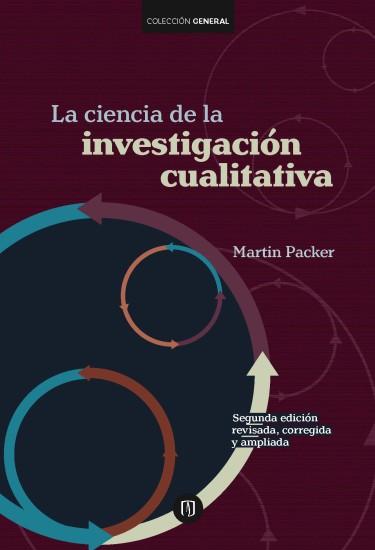 La ciencia de la investigación cualitativa. Segunda edición revisada, corregida y ampliada