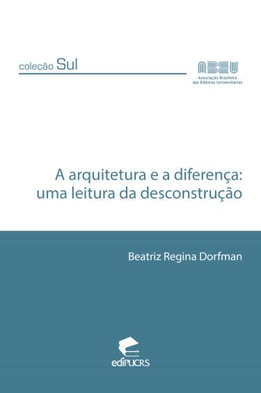 A ARQUITETURA E A DIFERENÇA : uma leitura da desconstrução