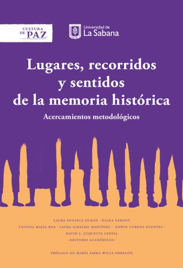 Lugares, recorridos y sentidos de la memoria histórica