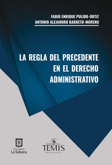 La regla del precedente en el derecho administrativo
