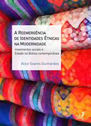 A reemergência de identidades étnicas na modernidade: movimentos sociais e Estado na Bolívia contemporânea