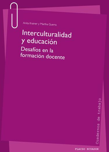 Interculturalidad y educación. Desafíos en la formación docente.