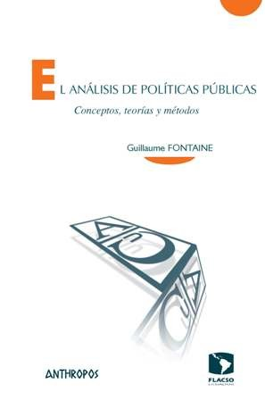 El análisis de políticas públicas. Conceptos, teorías y métodos