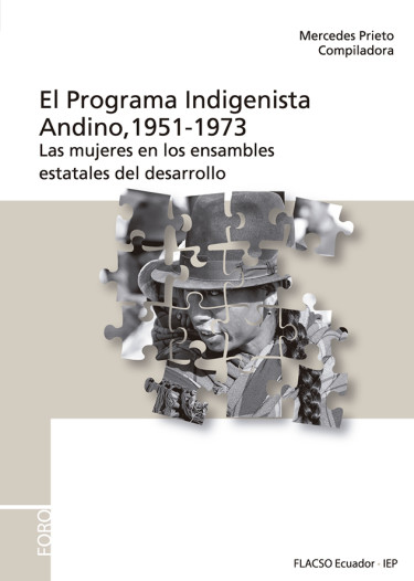El Programa Indigenista Andino 1951-1973. Las mujeres en los ensambles estatales del desarrollo