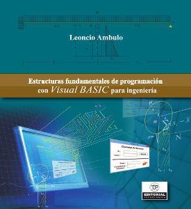 Estructuras fundamentales de programación con Visual Basic para ingeniería