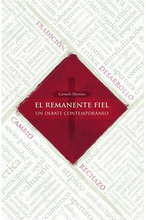 El Remanente Fiel. Un debate contemporáneo. 2.ª edición