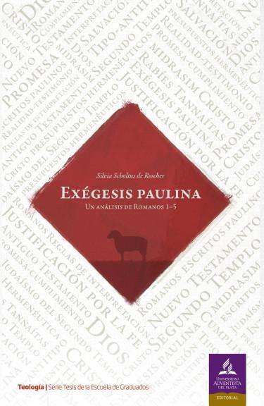 Exégesis paulina. Un análisis de Romanos 1-5