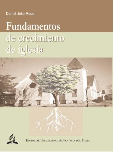 Fundamentos de crecimiento de iglesia