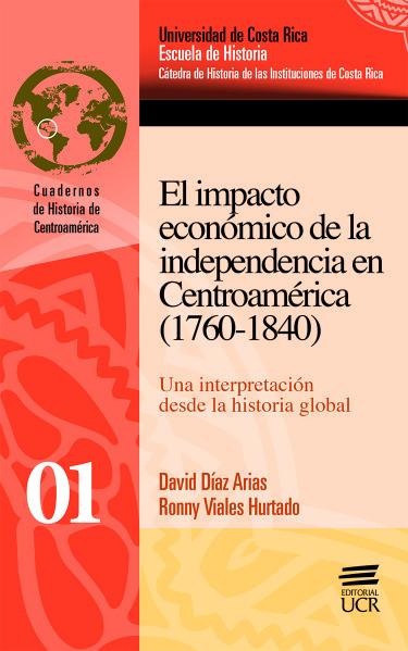 El impacto económico de la independencia en Centroamérica (1760-1840)