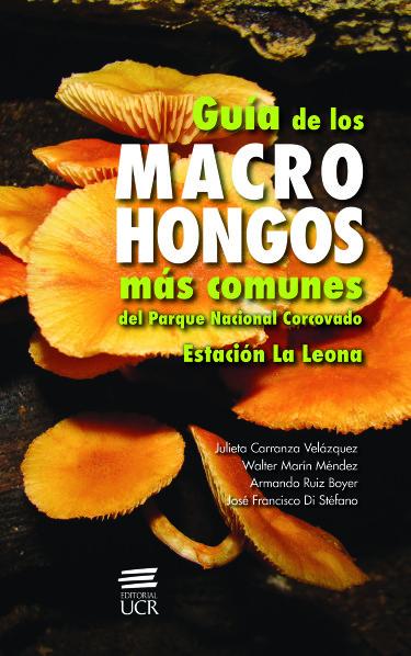 Guía de los macrohongos más comunes del Parque Nacional Corcovado. Estación La Leona
