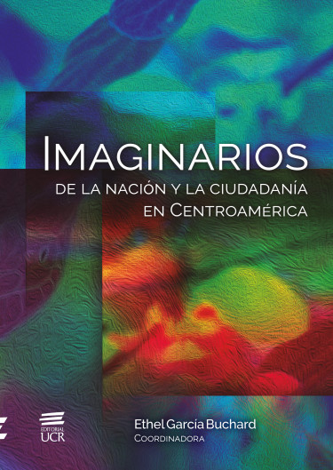 Imaginarios de la Nación y la ciudadanía en Centroamérica