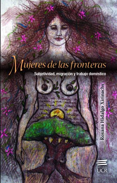 Mujeres de las fronteras. Subjetividad, migración y trabajo doméstico