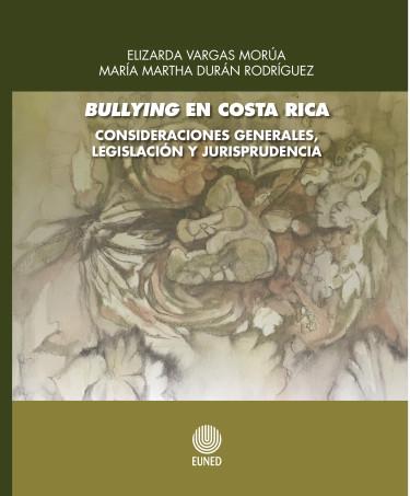Bullying en Costa Rica. Consideraciones generales, legislación y jurisprudencia. Ágora. Serie Cuadernos número 14