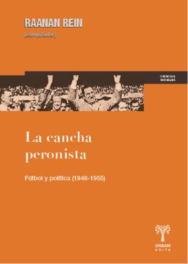 La cancha peronista. Fútbol y política (1946-1955)