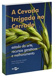 E-book - A Cevada Irrigada no Cerrado: estado da arte, recursos genéticos e melhoramento