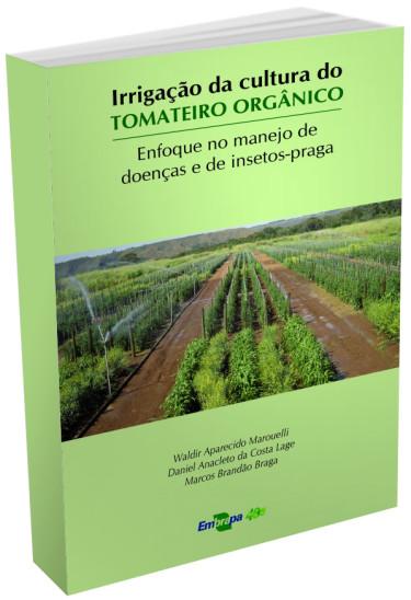 E-book - Irrigação da cultura do tomateiro orgânico: enfoque no manejo de doenças