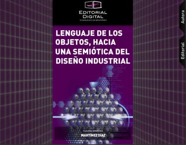 Lenguaje de los objetos; hacia una semiótica del diseño industrial