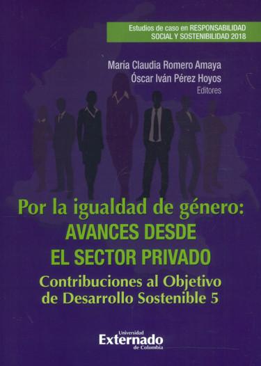 Por La Igualdad De Género: Avances Desde El Sector Privado