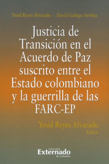 Justicia De Transición En El Acuerdo De Paz Suscrito Entre El Estado Colombiano Y La Guerrilla De Las FARC-EP