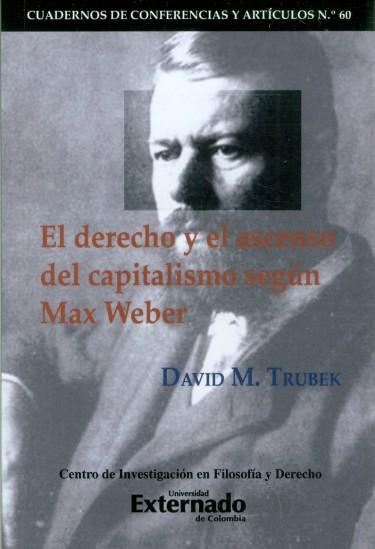 El Derecho Y El Ascenso Del Capitalismo Según Max Weber