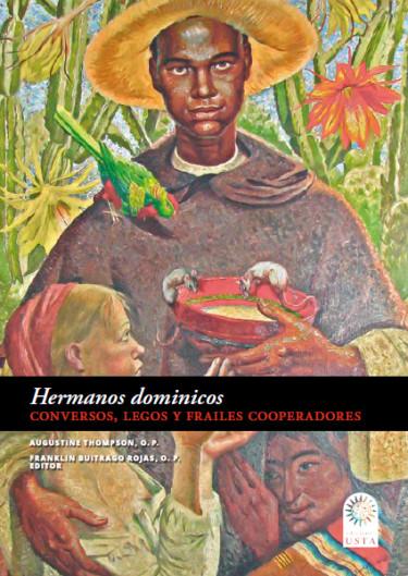 Hermanos dominicos: Conversos, legos y frailes cooperadores