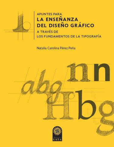 Apuntes para la enseñanza del diseño gráfico a través de los fundamentos de la tipografía