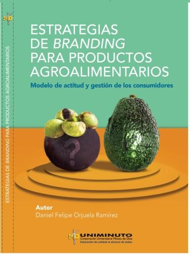 Estrategias de branding para productos agroalimentarios