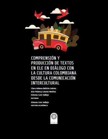 Comprensión y producción de textos en ELE en diálogo con la cultura colombiana desde la comunicación intercultural